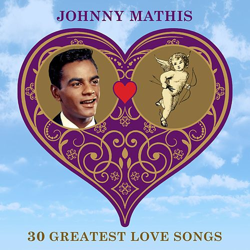 30 Greatest Love Songs de Johnny Mathis