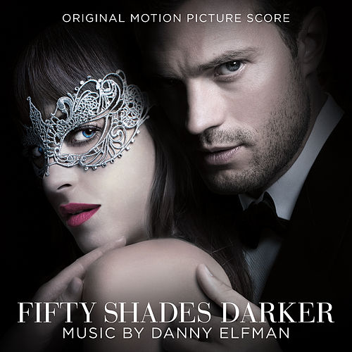 Fifty Shades Darker (Original Motion Picture Score) by Danny Elfman