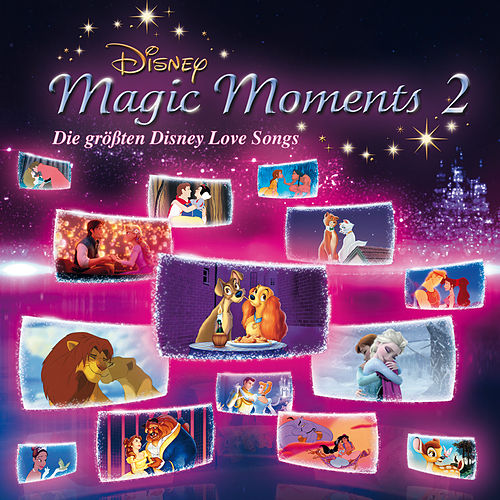 Disney Magic Moments 2: Die größten Disney Love Songs von Various Artists