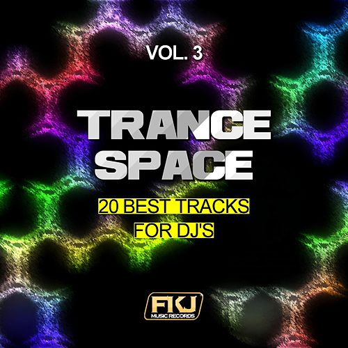 Trance Space, Vol. 3 (20 Best Tracks for DJ's) by Various Artists