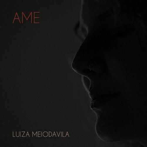Ame by Luiza Meiodavila