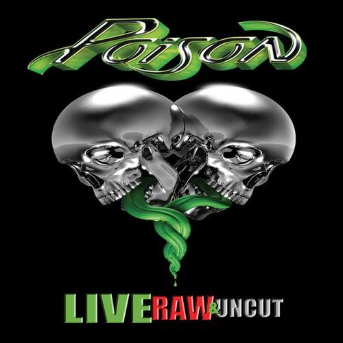 Live Raw & Uncut de Poison