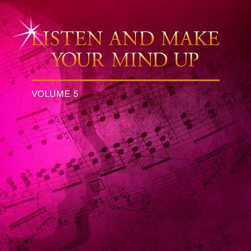 Listen and Make Your Mind Up, Vol. 5 by Various Artists