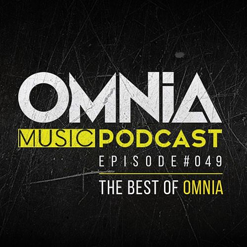 Omnia Music Podcast #049 (The Best Of Omnia) von Various Artists