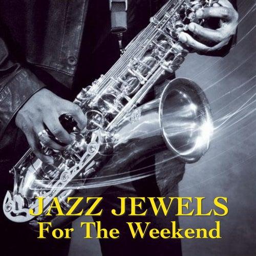 Jazz Jewels For The Weekend de Various Artists