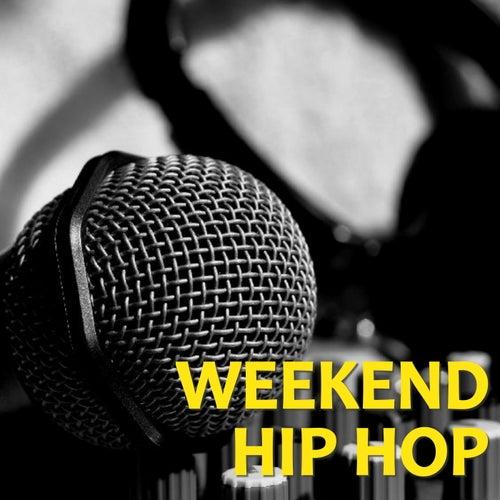 Weekend Hip Hop by Various Artists