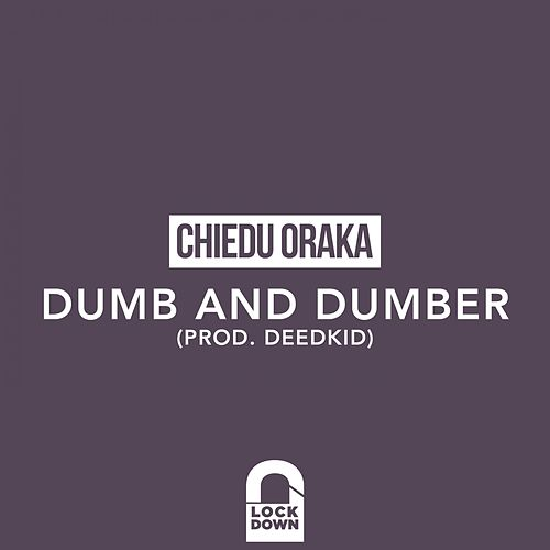 Dumb and Dumber de Chiedu Oraka