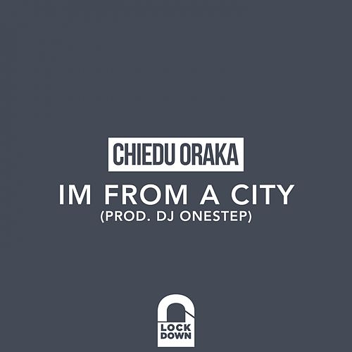 I'm From A City de Chiedu Oraka