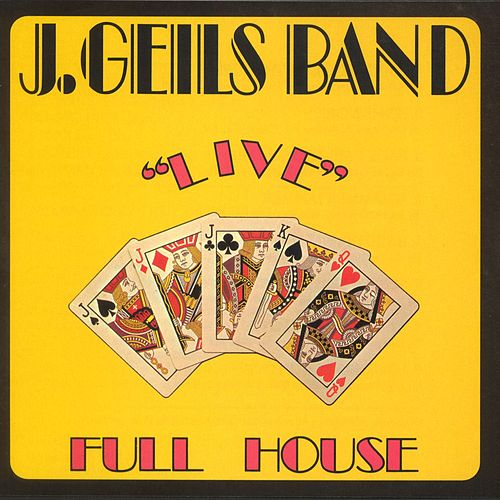 Full House 'Live' by J. Geils Band
