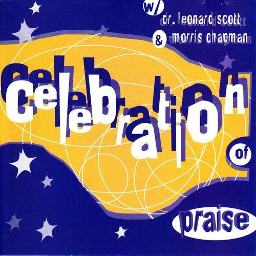 Celebration Of Praise by Bishop Leonard Scott