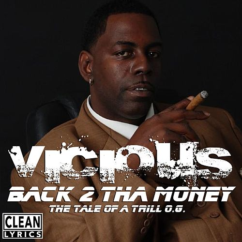 Back 2 tha Money by Vicious