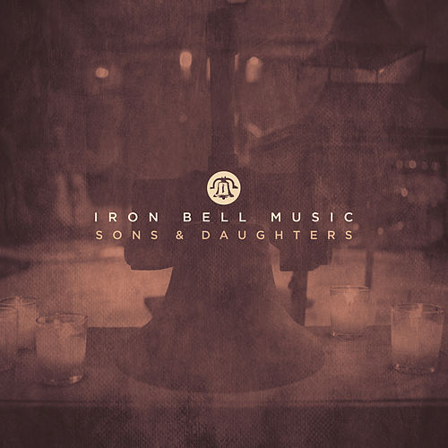 Sons & Daughters (feat. Joel Gerdis) by Iron Bell Music
