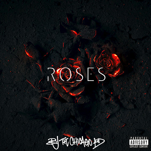 Roses by B.J. The Chicago Kid