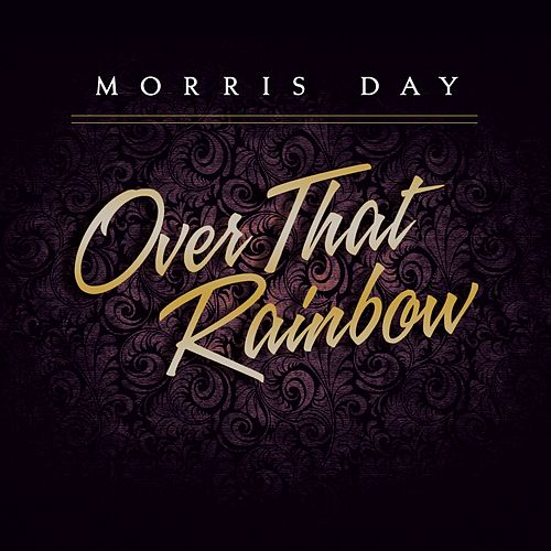 Over That Rainbow by Morris Day