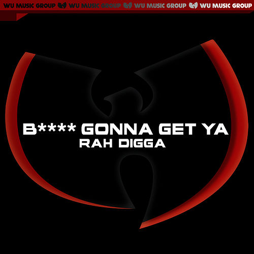 Bitch Gonna Get Ya' - Single (Clean Version) by Rah Digga