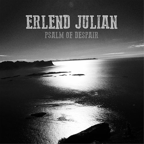 Psalm of Despair von Erlend Julian