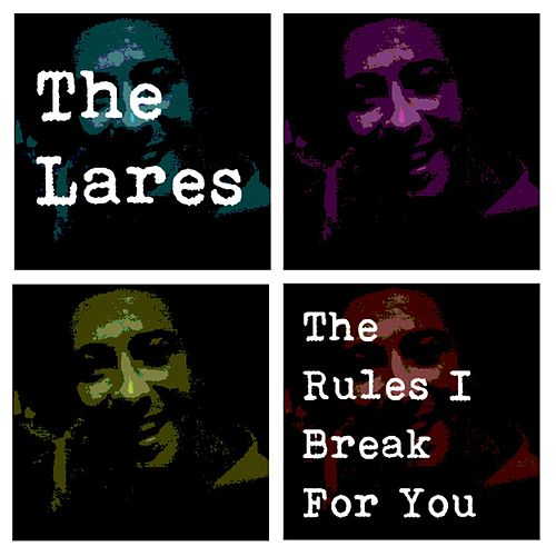 The Rules I Break for You de Lares
