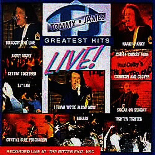 Tommy James Greatest Hits - Live by Tommy James