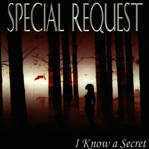 I Know A Secret de Special Request