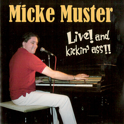 Live! and kickin' ass!! de Micke Muster