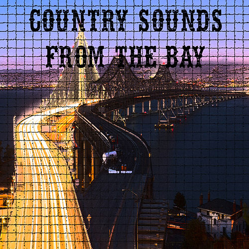 Country Sounds Live From The Bay von Various Artists