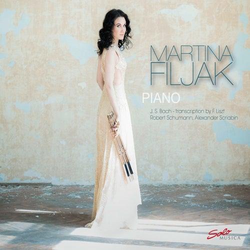 Bach/Liszt, Schumann & Scriabin: Piano Works by Martina Filjak