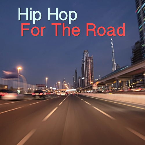 Hip Hop For The Road by Various Artists