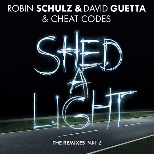 Shed A Light (The Remixes Part 2) de Robin Schulz & David Guetta & Cheat Codes