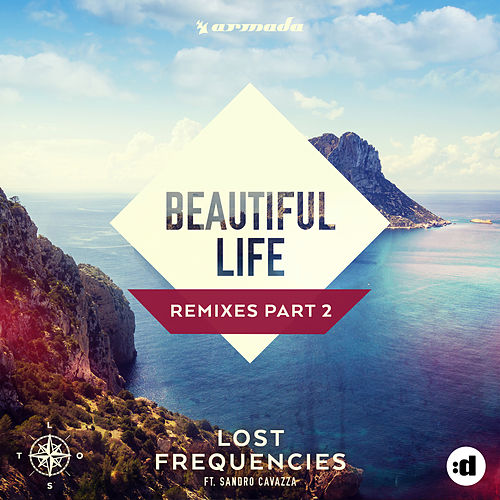 Beautiful Life (Remixes Part 2) by Lost Frequencies feat. Sandro Cavazza