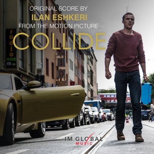 Collide (Original Score) de Ilan Eshkeri