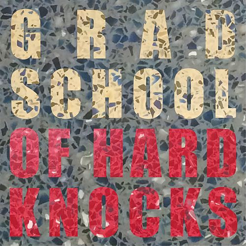 Grad School of Hard Knocks von Danny Saucedo