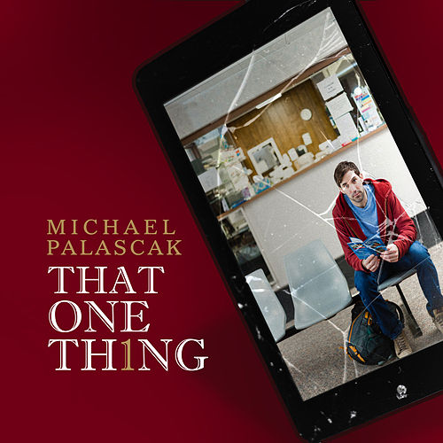That One Thing by Michael Palascak