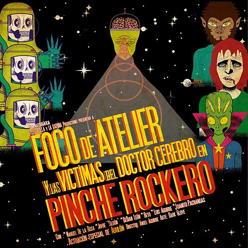 Pinche Rockero (feat. Victimas Del Doctor Cerebro) by Foco De Atelier