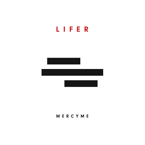Lifer de MercyMe