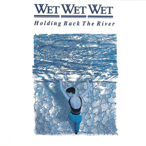 Holding Back The River by Wet Wet Wet