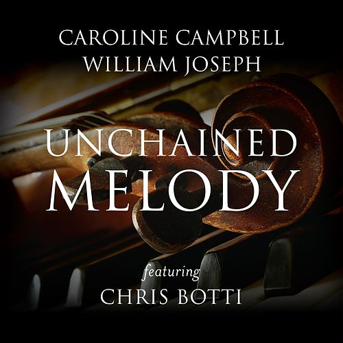 Unchained Melody (feat. Chris Botti) de Caroline Campbell