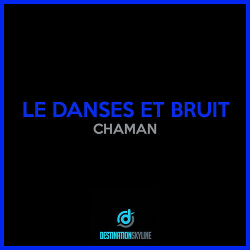 Chaman by Le Danses Et Bruit