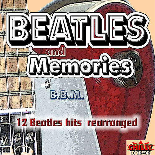 BEATLES and MEMORIES (12 BEATLES Hits rearranged) von BBM