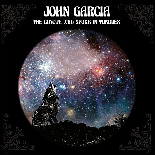 The Coyote Who Spoke In Tongues von John Garcia