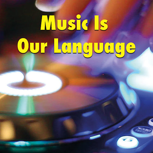 Music Is Our Language di Various Artists