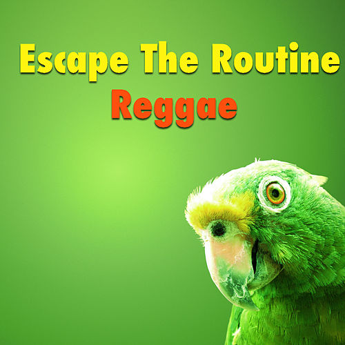 Escape The Routine: Reggae von Various Artists