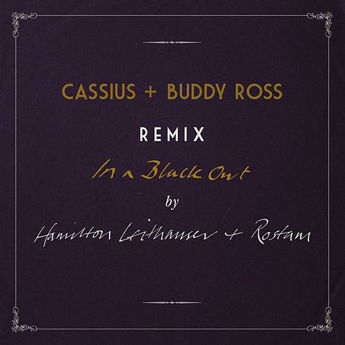 In A Black Out (Remixed by Cassius + Buddy Ross) von Hamilton Leithauser