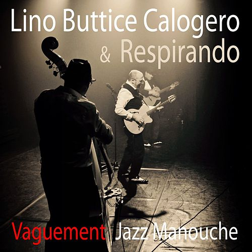 Vaguement jazz manouche (Gypsy Guitar) de Lino Buttice Calogero