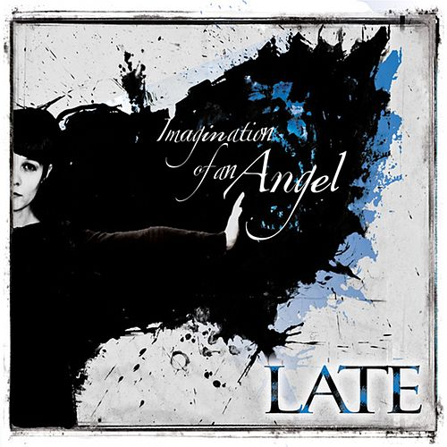 Imagination of an Angel by Late
