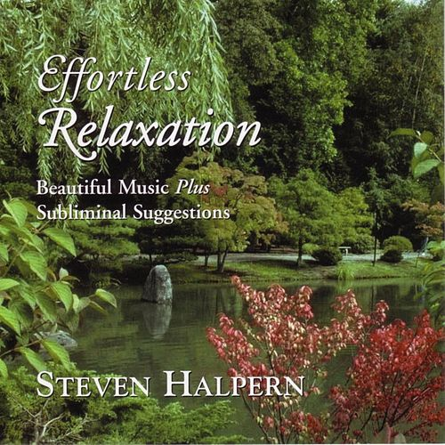 Effortless Relaxation--Beautiful Music Plus Subliminal Suggestions de Steven Halpern