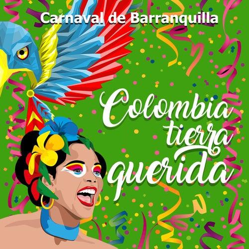 Carnaval de Barranquilla: Colombia Tierra Querida de Various Artists