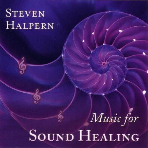 Music for Sound Healing von Steven Halpern
