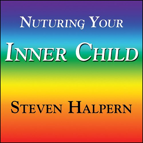 Nurturing Your Inner Child - With Subliminal Affirmations von Various Artists