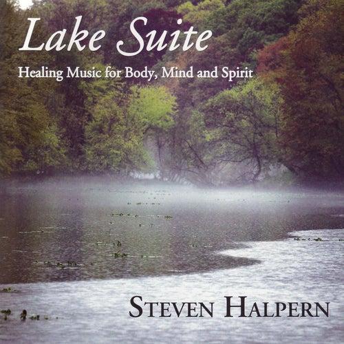 Lake Suite - Inner Peace Music & Nature Series Vol. 3 von Steven Halpern