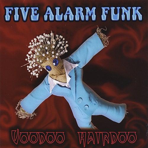 Voodoo Hairdoo by Five Alarm Funk